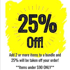 25% off entire order!